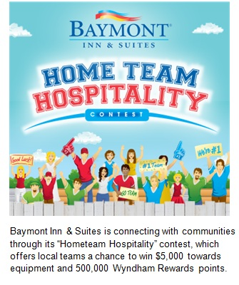 "Baymont Inn & Suites® offers amateur athletic teams the chance to win $5,000 and 500,000 Wyndham Rewards points with its ""Home Team Hospitality"" contest"