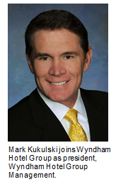 Wyndham Hotel Group announces the appointment of Mark Kukulski as president of Wyndham Hotel Group Management