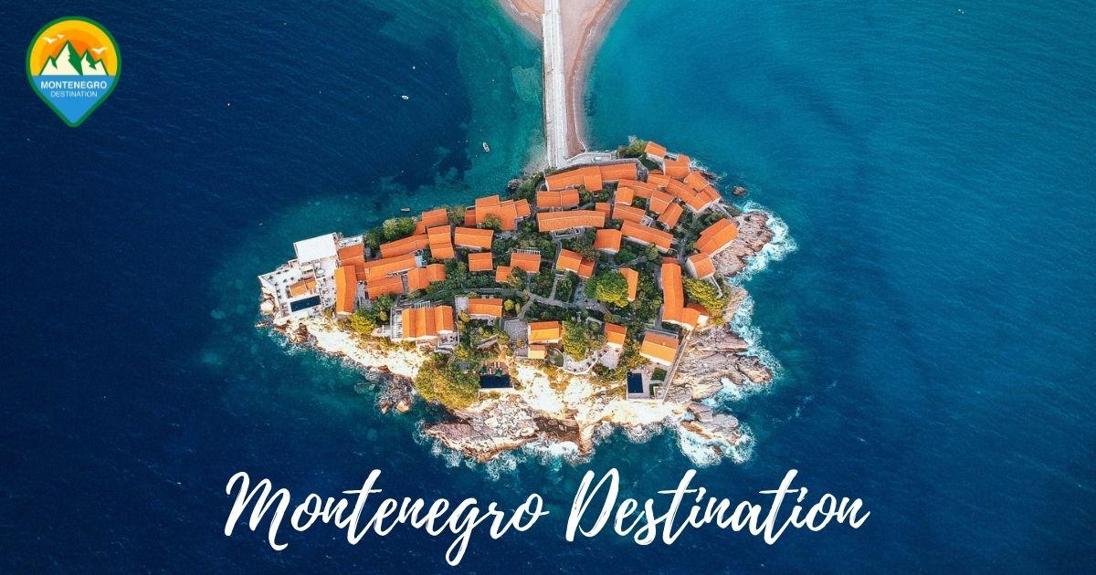 Montenegro Destination, travel to visit Montenegro